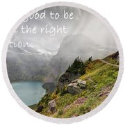It Feels Good To Be Lost In The Right Direction - Montana Round Beach Towel