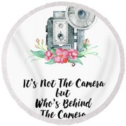 Round Beach Towel featuring the digital art It's Who Is Behind The Camera by Colleen Taylor
