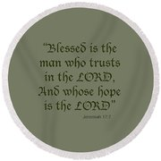 Jeremiah 17 7 Blessed Is The Man Round Beach Towel