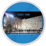 Jerusalem Western Wall Shana Tova Happy New Year Israel Round Beach Towel