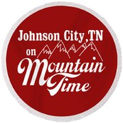 Round Beach Towel featuring the digital art Johnson City Tn On Mountain Time by Heather Applegate
