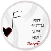 Just A Little Love Note Round Beach Towel