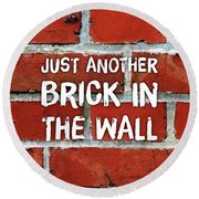 Just Another Brick In The Wall Round Beach Towel