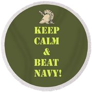 Round Beach Towel featuring the photograph Keep Calm And Beat Navy by Dan McManus