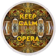 Keep Calm And Go To The Opera Garnier Grand Foyer Paris Round Beach Towel