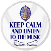 Keep Calm And Listen To The Music Round Beach Towel