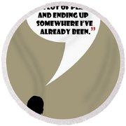 Keep Going Places - Mad Men Poster Don Draper Quote Round Beach Towel