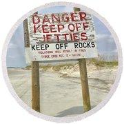 Keep Off Jetties Round Beach Towel
