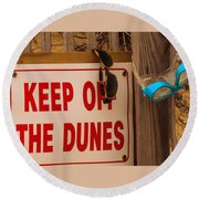 Keep Off The Dunes Round Beach Towel by John Harding