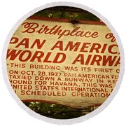 Key West Florida - Pan American Airways Birthplace Sign Round Beach Towel