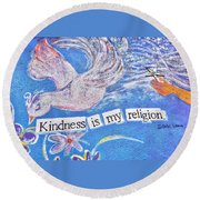 Kindness Is My Religion Round Beach Towel