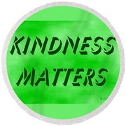 Round Beach Towel featuring the painting Kindness Matters by Denise Fulmer