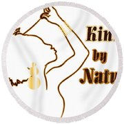 Kinky By Nature Round Beach Towel