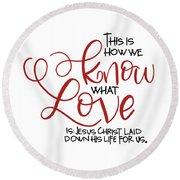 Know Love Round Beach Towel