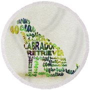 Round Beach Towel featuring the painting Labrador Retriever Watercolor Painting / Typographic Art by Ayse and Deniz