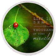 Ladybug On Leaf Thousand Miracles Quote Round Beach Towel