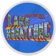 Lake Hopatcong Greetings Round Beach Towel