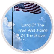 Land Of The Free Round Beach Towel by Joann Copeland-Paul