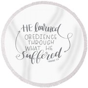 Learn From Suffering Round Beach Towel
