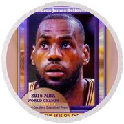 Lebron James Believes Round Beach Towel