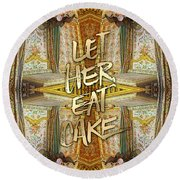 Let Her Eat Cake Marie Antoinette Versailles Bedroom Round Beach Towel