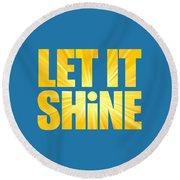 Let It Shine Sun Round Beach Towel