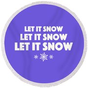 Round Beach Towel featuring the digital art Let It Snow With Snowflakes by Heidi Hermes