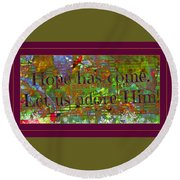 Let Us Adore Him Round Beach Towel