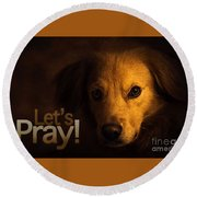 Round Beach Towel featuring the digital art Let Us Pray-3 by Kathy Tarochione
