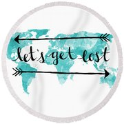 Lets Get Lost 16x20 Round Beach Towel