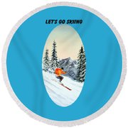 Round Beach Towel featuring the painting Let's Go Skiing  by Bill Holkham