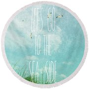 Round Beach Towel featuring the photograph Let's Go To The Sea-side by Jan Amiss Photography