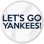 Let's Go Yankees Round Beach Towel by Florian Rodarte