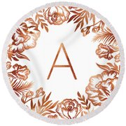 Letter A - Rose Gold Glitter Flowers Round Beach Towel
