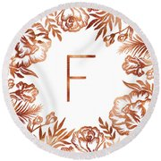 Letter F - Rose Gold Glitter Flowers Round Beach Towel