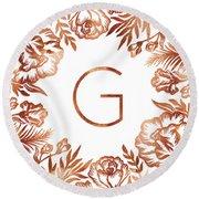 Letter G - Rose Gold Glitter Flowers Round Beach Towel