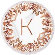 Letter K - Rose Gold Glitter Flowers Round Beach Towel