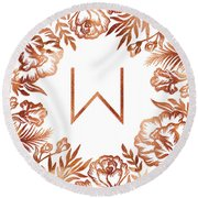 Letter W - Rose Gold Glitter Flowers Round Beach Towel