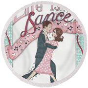 Life Is A Dance Round Beach Towel