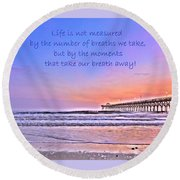 Life Is Measured Round Beach Towel