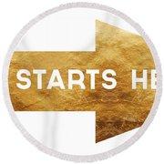 Life Starts Here-art By Linda Woods Round Beach Towel