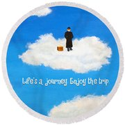 Life's A Journey Greeting Card Round Beach Towel