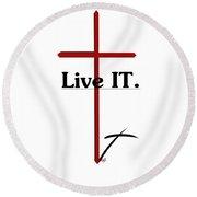Live It. Round Beach Towel