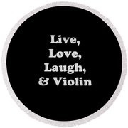 Live Love Laugh And Violin 5612.02 Round Beach Towel