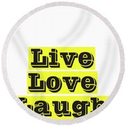 Live Love Laugh Round Beach Towel