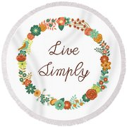 Live Simply Quote Round Beach Towel