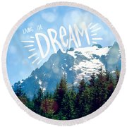 Round Beach Towel featuring the photograph Living The Dream by Robin Dickinson