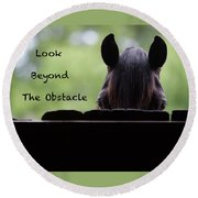 Look Beyond The Obstacle Round Beach Towel
