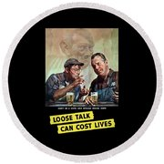 Loose Talk Can Cost Lives - Ww2 Round Beach Towel
