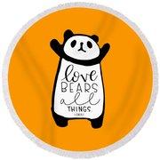 Love Bears All Things Round Beach Towel
